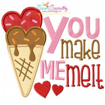 You Make Me Melt Ice Cream Cone Valentine Applique Design