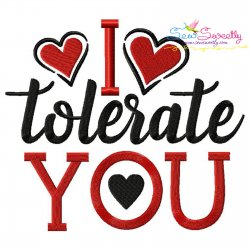 I Tolerate You Lettering Embroidery Design