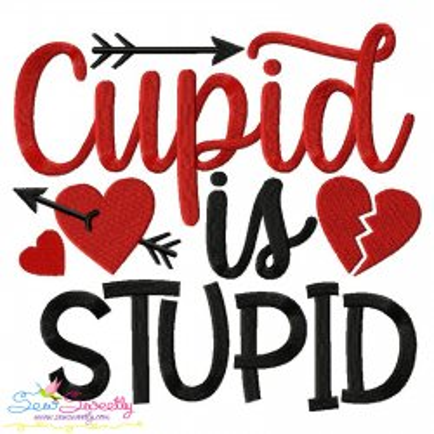 Cupid Is Stupid Valentine Lettering Embroidery Design