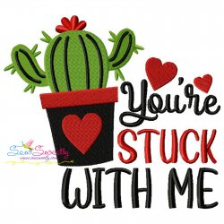 You're Stuck With Me Valentine Lettering Embroidery Design