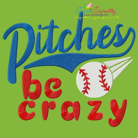 Baseball Pitches Be Crazy Lettering Embroidery Design Pattern- Category- Sports Designs- 1