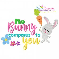 No Bunny Compares To You Easter Lettering Embroidery Design