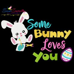 Some Bunny Loves You Lettering Embroidery Design
