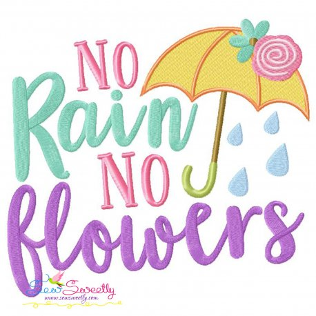 No Rain No Flowers Lettering Embroidery Design Pattern- Category- Rainy Season Designs- 1