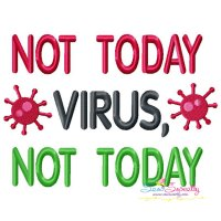 Free Not Today Corona Virus Lettering Embroidery Design
