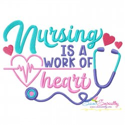 Nursing Is a Work of Heart Lettering Embroidery Design