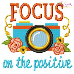 Focus On The Positive Floral Camera Lettering Embroidery Design