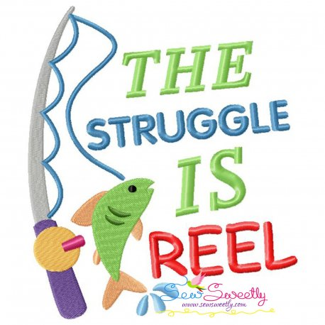 The Struggle Is Reel Fishing Lettering Embroidery Design Pattern- Category- Sea Life Designs- 1