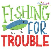 Fishing For Trouble Lettering Embroidery Design