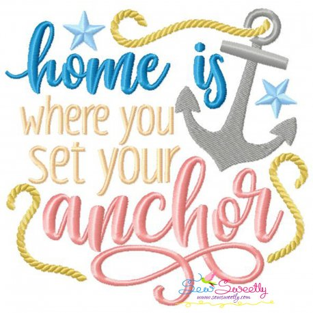 Home Where You Set Your Anchor Beach Lettering Embroidery Design Pattern- Category- Summer And Spring Season- 1
