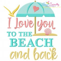 I Love You To The Beach And Back-2 Embroidery Design Pattern- Category- Quotes Sayings Lettering Designs- 1