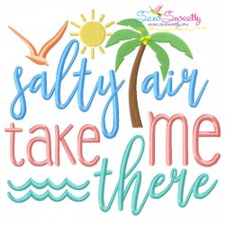 Salty Air Take Me There Beach Lettering Embroidery Design