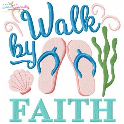 Walk By Faith Flip Flops Lettering Embroidery Design