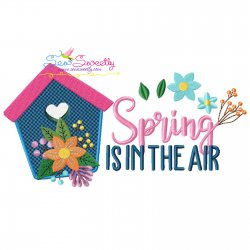 Spring is in The Air Floral Bird House Lettering Embroidery Design