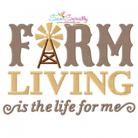 Farm Living Is The Life For Me Embroidery Design