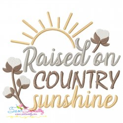 Raised On Country Sunshine Lettering Embroidery Design