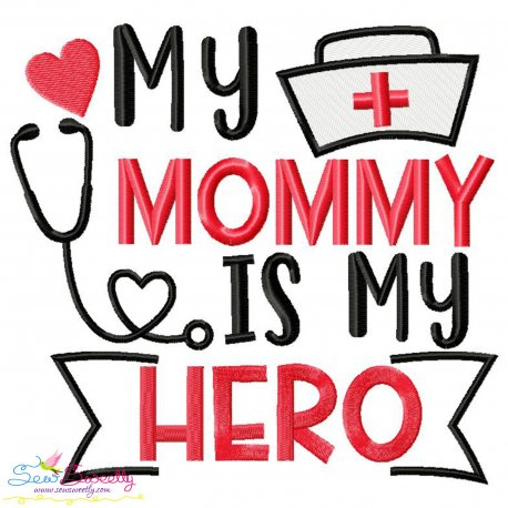 My Mommy Is My Hero Medical Lettering Embroidery Design Pattern- Category- Medical And Nursing Designs- 1