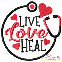 Live Love Heal Hearts Stethoscope Medical Lettering Embroidery Design