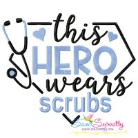 This Hero Wears Scrubs Medical Lettering Embroidery Design