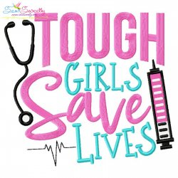 Tough Girls Save Lives Nursing Lettering Embroidery Design