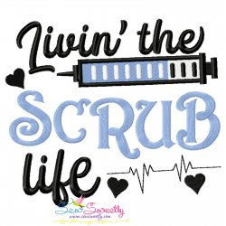 Living The Scrub Life Medical Lettering Embroidery Design