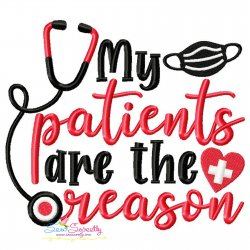 My Patients Are The Reason Medical Lettering Embroidery Design
