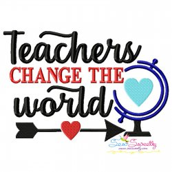 Teachers Change The World School Lettering Embroidery Design