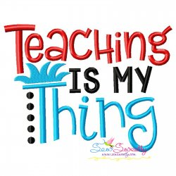 Teaching Is My Thing American Theme Lettering Embroidery Design