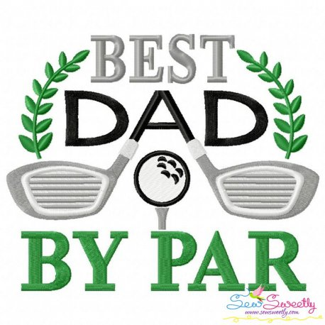 Best Dad By Par Golf Lettering Embroidery Design Pattern- Category- Mother's Day/Father's Day- 1