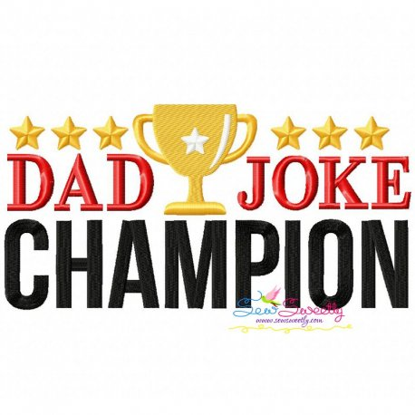 Dad Joke Champion Lettering Embroidery Design Pattern- Category- Mother's Day/Father's Day- 1