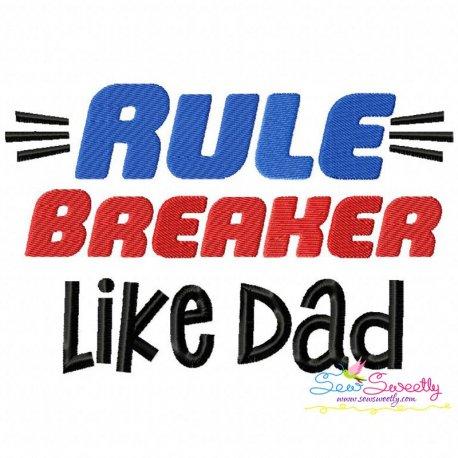Rule Breaker Like Dad Lettering Embroidery Design