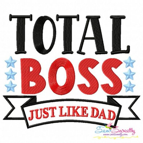 Total Boss Just Like Dad Lettering Embroidery Design