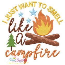I Just Want To Smell Like a Campfire Lettering Embroidery Design
